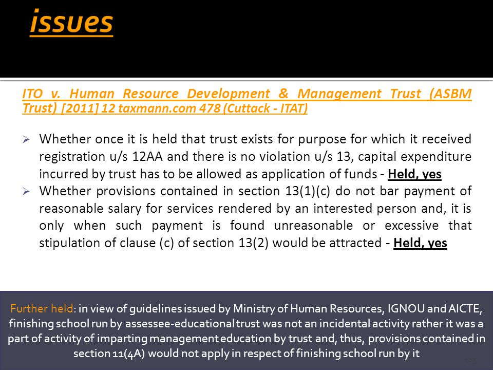 issues ITO v. Human Resource Development & Management Trust (ASBM Trust) [2011] 12 taxmann.com 478 (Cuttack - ITAT)